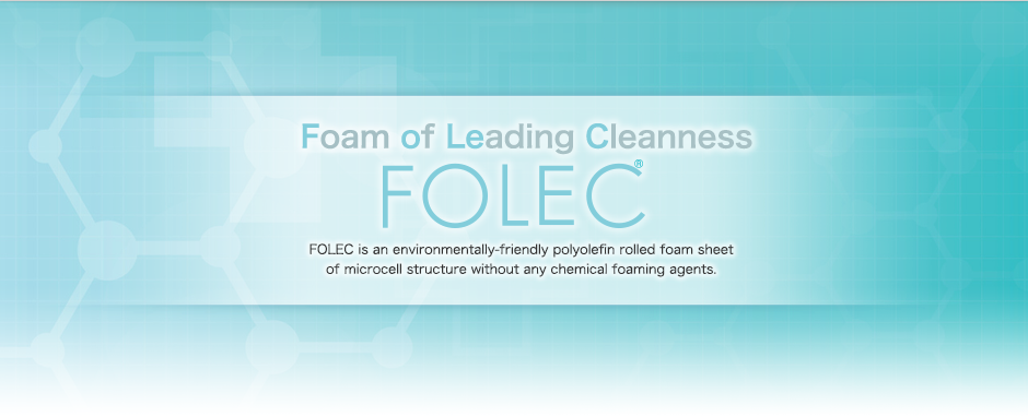 FOLEC|INOAC FOLEC is human and environment friendly